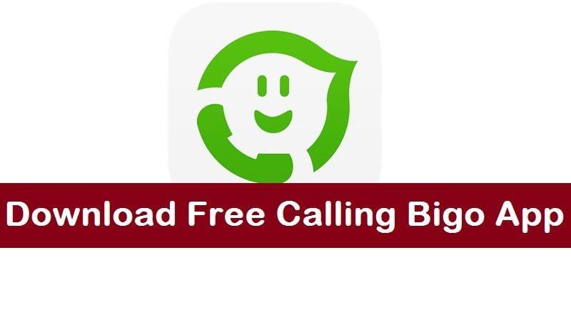 Bigo App – Free Calling Bigo App