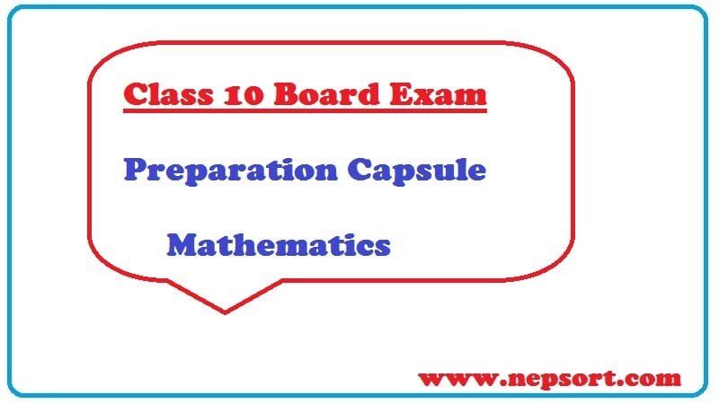Class 10 Board Exam Preparation Capsule for Mathematics