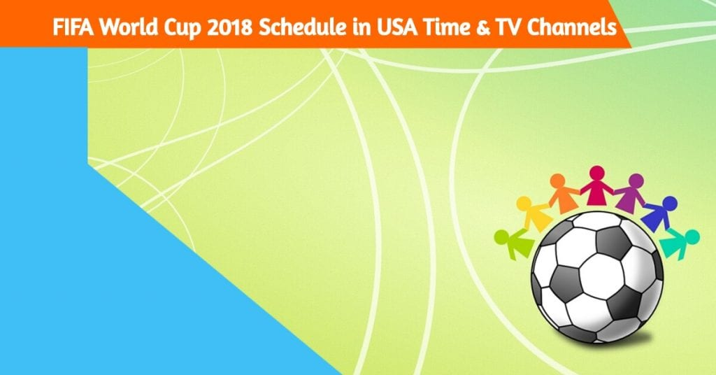 FIFA world cup 2018 schedule USA time